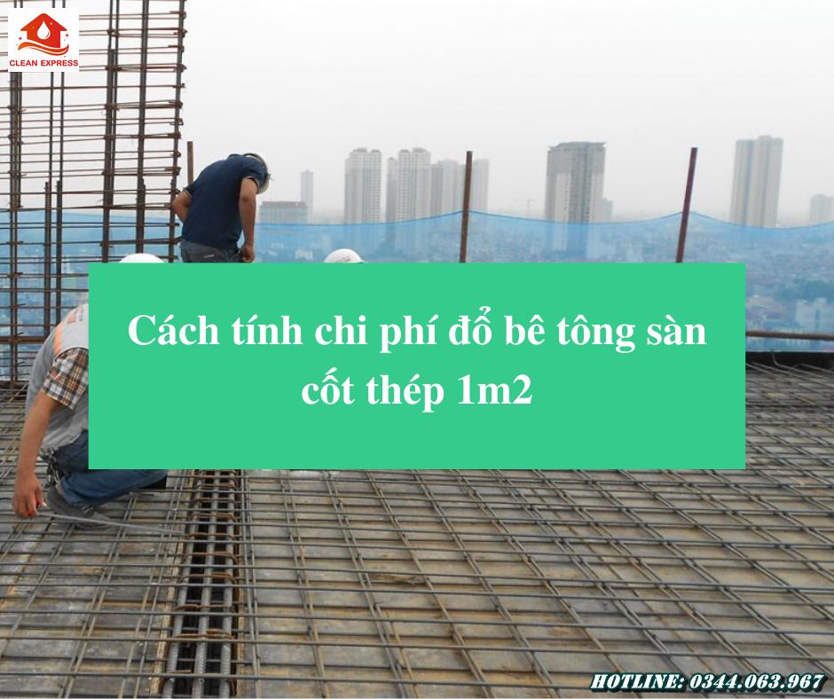 Read more about the article Cách tính chi phí đổ bê tông sàn cốt thép 1m2