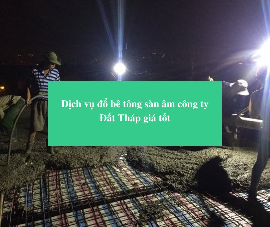 Read more about the article Dịch vụ đổ bê tông sàn âm công ty Đất Tháp giá tốt