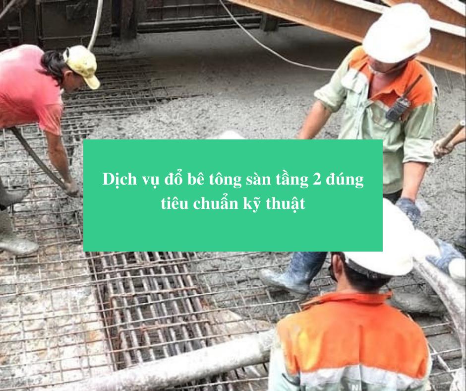 Read more about the article Dịch vụ đổ bê tông sàn tầng 2 đúng tiêu chuẩn kỹ thuật