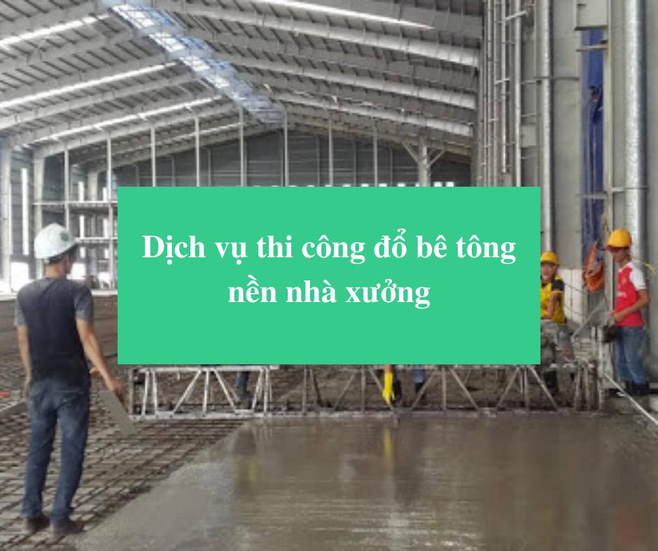 Read more about the article Dịch vụ thi công đổ bê tông nền nhà xưởng