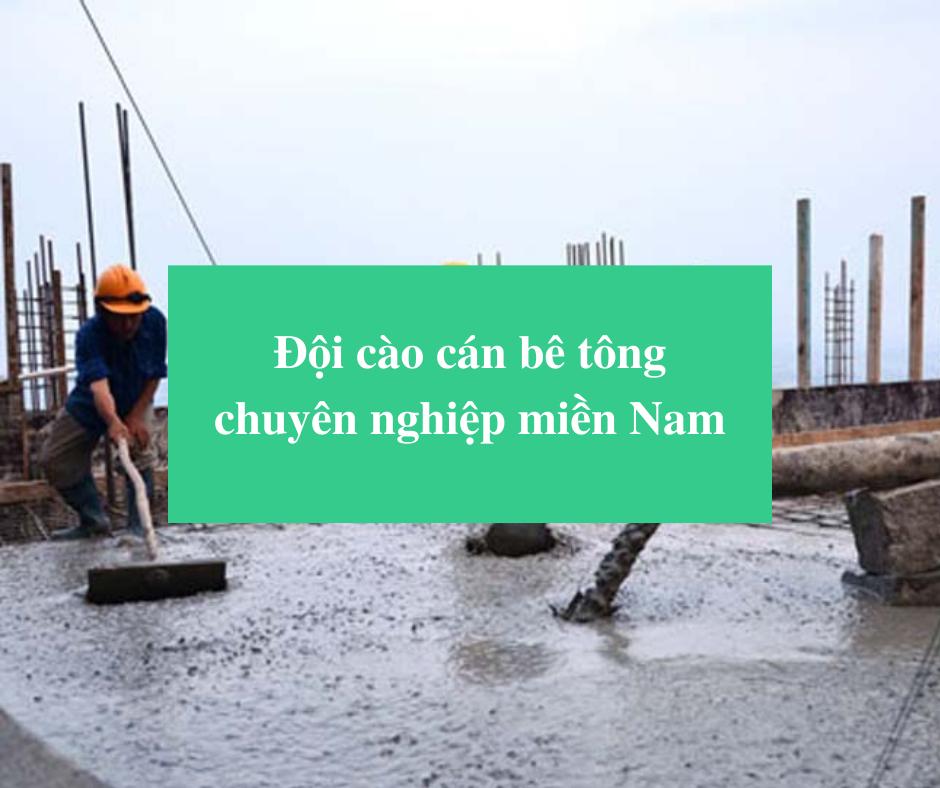 Read more about the article Đội cào cán bê tông chuyên nghiệp miền Nam