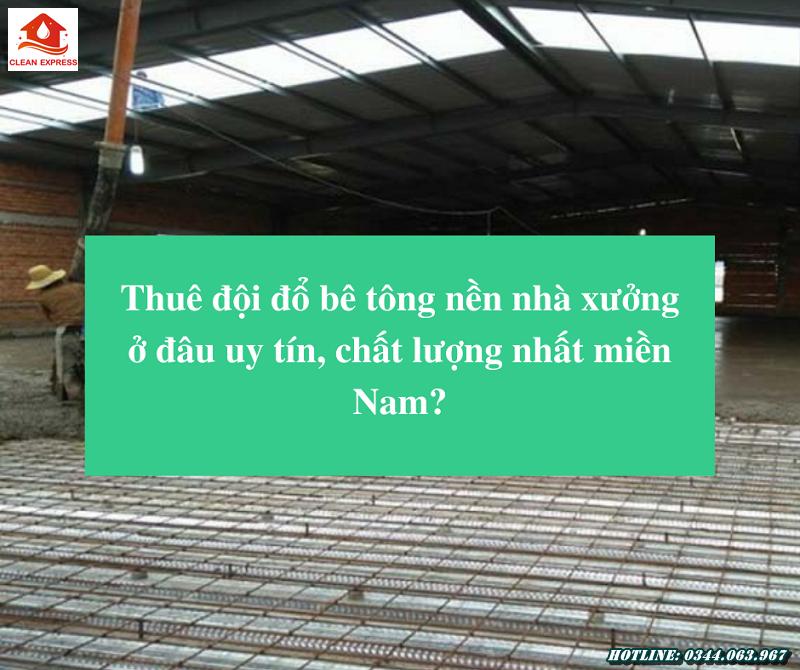 Read more about the article Thuê đội đổ bê tông nền nhà xưởng ở đâu uy tín, chất lượng nhất miền Nam?