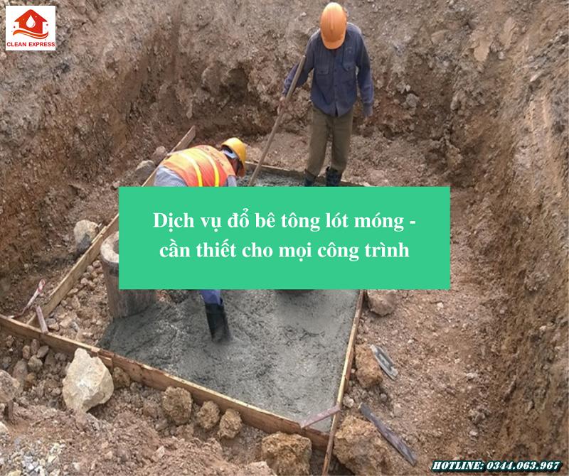 Read more about the article Dịch vụ đổ bê tông lót móng – cần thiết cho mọi công trình